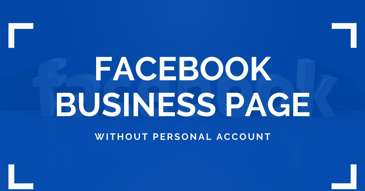 How to Create Facebook Page without Personal Account - 2020